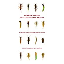 Common Nymphs of Eastern North America: A Primer for Flyfishers and Flytiers (Keystone Books®)
