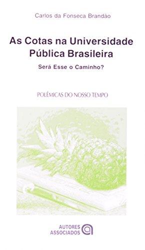 Cotas na Universidade Pública Brasileira: Será Esse o Caminho?, As