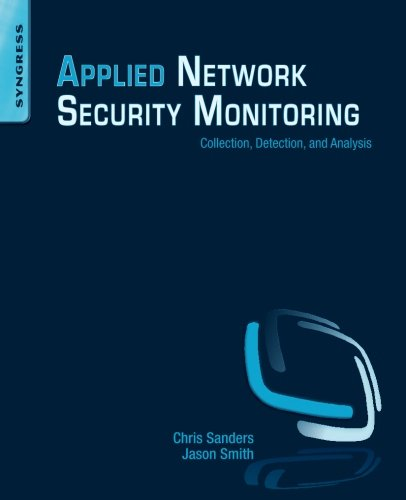 - Applied Network Security Monitoring: Collection, Detection, and Analysis