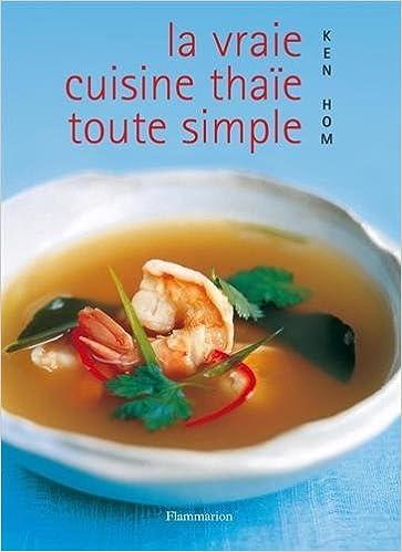 Amazon Fr La Vraie Cuisine Thai Toute Simple Ken Hom Livres