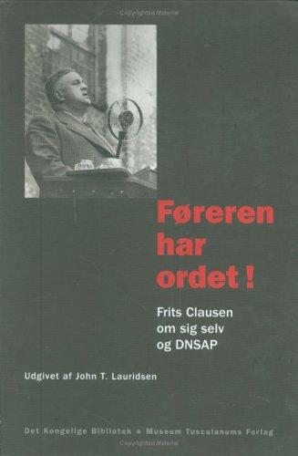 Foreren har Ordet!.: Frits Clausen om sig selv og DNSAP (Danish Humanist Texts and Studies)