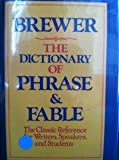 The Dictionary of Phrase and Fable, Ebenezer C. Brewer and Random House Value Publishing Staff, 0517259214