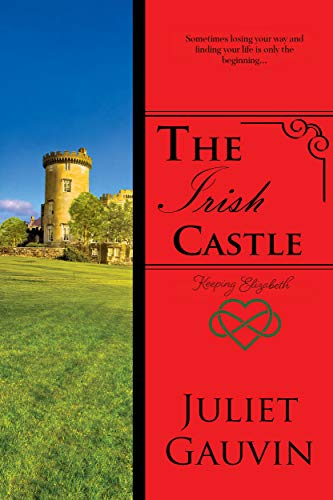 The Irish Castle: Keeping Elizabeth (The Irish Heart Series Book 4)