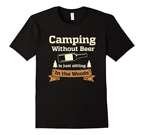 Camping-Without-Beer-Is-Just-Sitting-In-the-Woods-Shirt