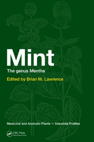 Mint: The Genus Mentha (Medicinal and Aromatic Plants - Industrial Profiles Book 44)