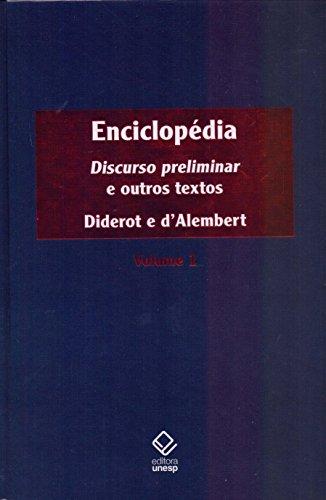 Enciclopédia. Discurso Preliminar e Outros Textos - Volume 1