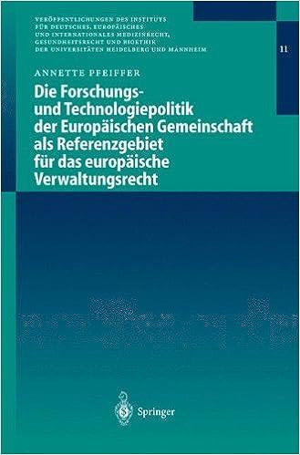 Book Die Forschungs- und Technologiepolitik der Europäischen Gemeinschaft als Referenzgebiet für das europäische Verwaltungsrecht (Veröffentlichungen des ... der Universitäten Heidelberg und Mannheim)