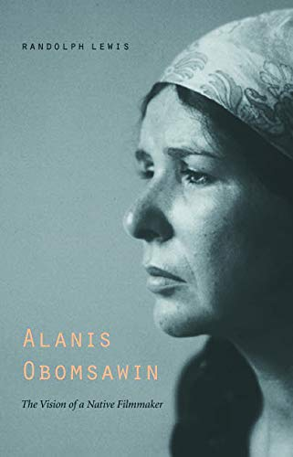 Alanis Obomsawin: The Vision of a Native Filmmaker (American Indian Lives)