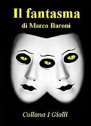 Il fantasma (I Gialli Vol. 3) (Italian Edition)