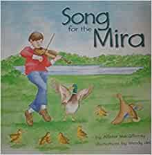 Song of the Mira: Allister MacGillivray, Wendy DeCoste