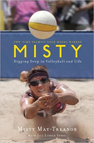 misty digging deep in volleyball and life misty may treanor jill lieber steeg amazoncom books