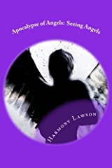 Apocalypse of Angels: Seeing Angels: Forbidden love may be all that saves her. (Volume 1) by Harmony Lawson (2013-01-09) Paperback