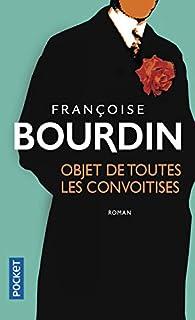 Objet de toutes les convoitises, Bourdin, Françoise