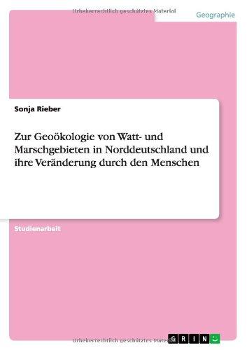 Zur Geoökologie von Watt- und Marschgebieten in Norddeutschland und ihre Veränderung durch den Menschen