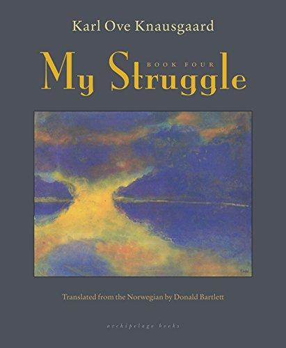 My Struggle: Book Four by Archipelago Books