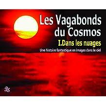 Les Vagabondes du Cosmos Dans les nuages (French Edition)