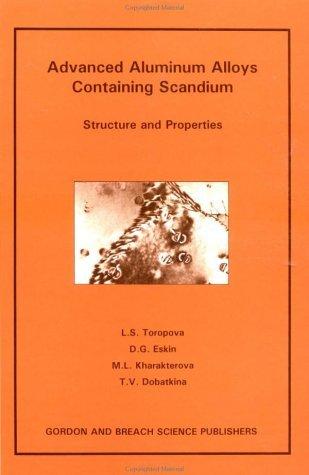 Advanced Aluminum Alloys Conta: Structure and Properties by L.S. Toropova (Aluminum Alloys)