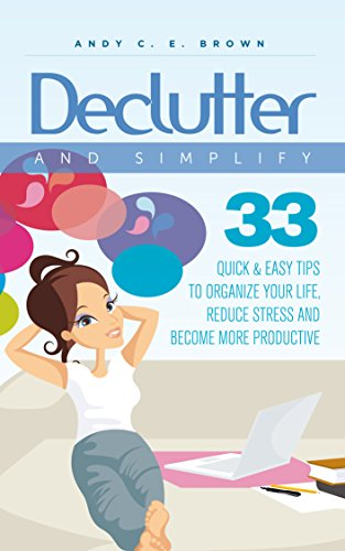 declutter-and-simplify-33-proven-ways-to-declutter-and-simplify-your-life