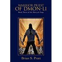 Warrior Priest of Dmon-Li: Book Three of The Morcyth Saga
