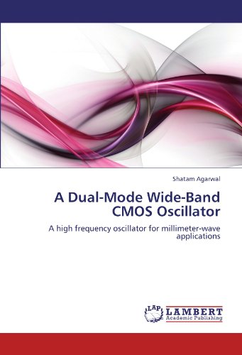 A Dual-Mode Wide-Band CMOS Oscillator: A high frequency oscillator for millimeter-wave applications ()