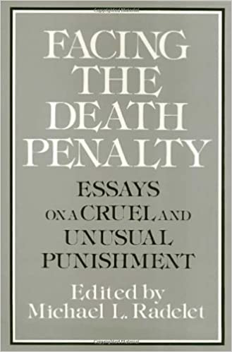 facing the death penalty essays on a cruel and unusual punishment  facing the death penalty essays on a cruel and unusual punishment michael l radelet 9780877227212 com books