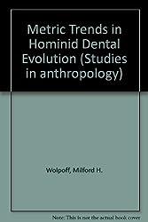 Metric Trends in Hominid Dental Evolution