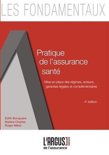 Pratique de l'assurance santé Broché – 8 novembre 2017 Edith Bocquaire Nadine Charles Roger Millot Claude Le Pen