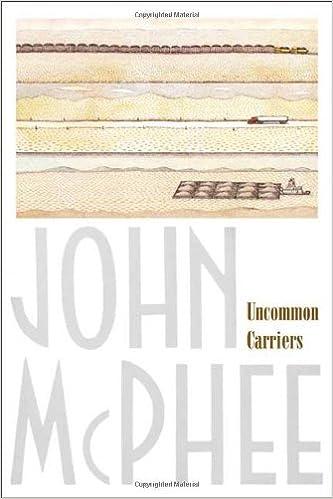 Uncommon Carriers: John McPhee: 9780865477391: Amazon com: Books