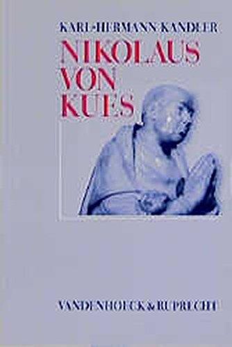 Nikolaus von Kues. Denker zwischen Mittelalter und Neuzeit (Arbeiten Zur Pastoraltheologie, Liturgik Und Hymnologie)