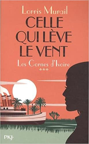 Lire en ligne 3. Les Cornes d'Ivoire : Celle qui lève le vent epub, pdf
