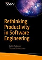 Rethinking Productivity in Software Engineering Front Cover