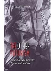 The Other Futurism: Futurist Activity in Venice, Padua, and Verona