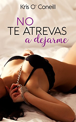 No te atrevas a dejarme (Spanish Edition)