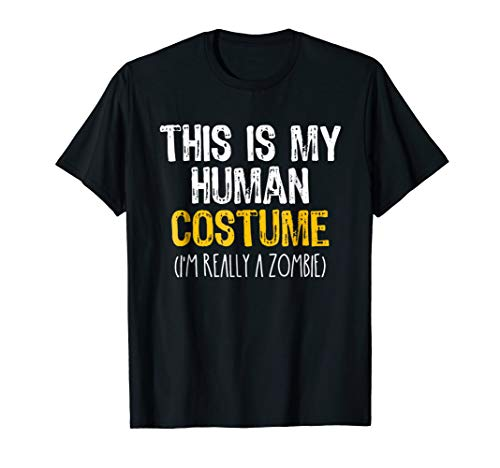 This Is My Human Costume Zombie Halloween Funny T-shirt ()