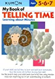 img - for My Book of Telling Time: Learning About Minutes (Kumon Workbooks) book / textbook / text book