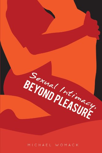 Sexual Intimacy, Beyond Pleasure by AuthorHouse