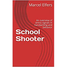 School Shooter: An overview of stress signals in handwriting and behavior