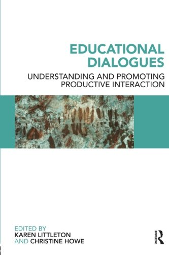 Educational Dialogues: Understanding and Promoting Productive interaction