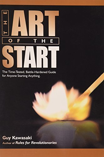 The Art of the Start: The Time-Tested, Battle-Hardened Guide for Anyone Starting Anything by Kawasaki, Guy(January 1, 2004) Paperback
