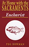 At Home with the Sacraments, Peg Bowman, 0896224708