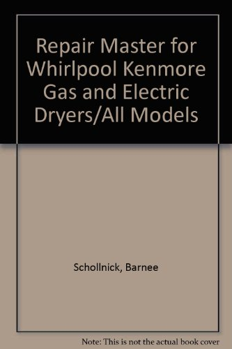 Repair Master for Whirlpool Kenmore Gas and Electric Dryers/All Models