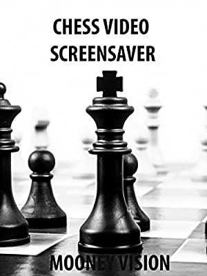Chess Video Screensaver