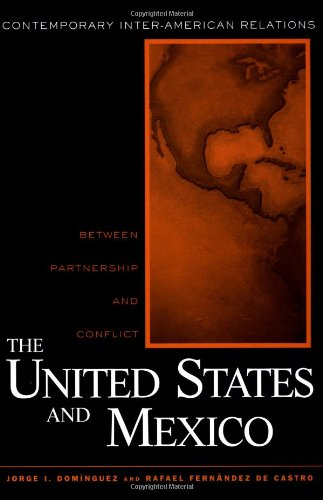 United States and Mexico: Between Partnership and Conflict (Contemporary Inter-American Relations)