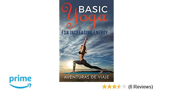 Basic Yoga for Increasing Energy: Yoga Therapy for ...
