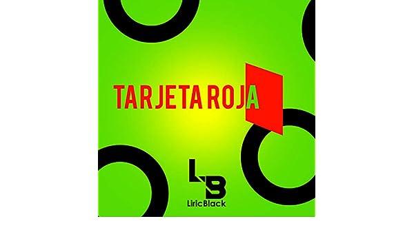 TARJETA ROJA by LiricBlack on Amazon Music - Amazon.com