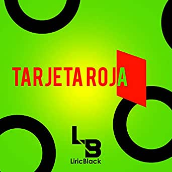 TARJETA ROJA de LiricBlack en Amazon Music - Amazon.es