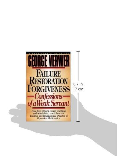 Failure, Restoration, Forgiveness: Confessions of a Weak