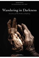 Wandering in Darkness: Narrative And The Problem Of Suffering by Eleonore Stump (2012-11-08) Paperback