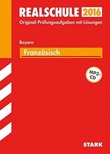 Abschlussprüfung Realschule Bayern - Französisch mit MP3-CD