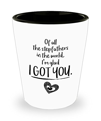 Father's Day Gifts - Of All The Stepfathers In The World, I'm Glad I Got You. - Father's Day White Shot Glass